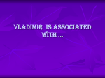 Vladimir is associated with …