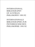 Thomas Binder; Reinhard Fabian; Ulf Hofer - International Bibliography of Austrian Philosophy   Internationale Bibliographie zur osterreichischen Philosophie. IBOP 1991 1992