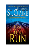 Roxanne St. Claire - First You Run (The Bullet Catchers) (2009)