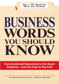 H. Dean McKay P.T. Shank - Business Words You Should Know- From accelerated Depreciation to Zero-based Budgeting - Learn the Lingo for Any Field (2008)
