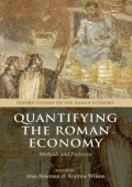 Alan Bowman Andrew Wilson - Quantifying the Roman Economy- Methods and Problems (Studies on the Roman Economy) (2009 Oxford University Press)