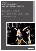 [New Encounters- Arts Cultures Concepts] Griselda Pollock Anthony Bryant - Digital and Other Virtualities- Renegotiating the Image (New Encounters- Arts Cultures Concepts)