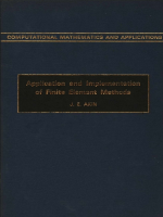 J. E. Akin - Application and Implementation of Finite Element Methods (Computational Mathematics and Applications) (1982)