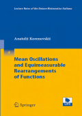 8267.[Lecture Notes of the Unione Matematica Italiana] Anatolii A. Korenovskii - Mean oscillations and equimeasurable rearrangements of functions (2007  Springer).pdf