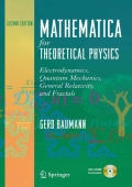 9019.Gerd Baumann - Mathematica for Theoretical Physics- Electrodynamics  Quantum Mechanics  General Relativity and Fractals (2005  Springer).pdf
