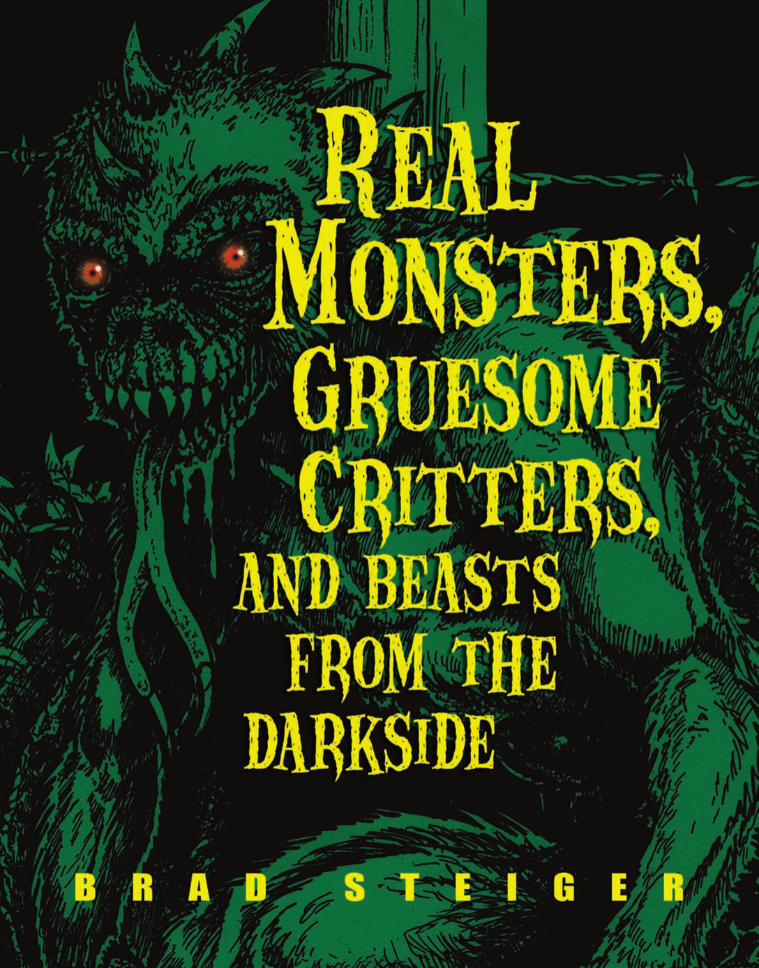 Brad Steiger Real Monsters Gruesome Critters And Beasts