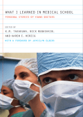 Kevin M. Takakuwa  Nick Rubashkin  Karen E. Herzig  Joycelyn Elders - What I Learned in Medical School- Personal Stories of Young Doctors (2004  University of California Pre