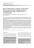 Risk of tuberculosis in patients treated with tumor necrosis factor antagonists due to incomplete prevention of reactivation of latent infection.
